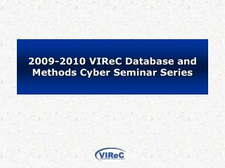 2009-2010 VIReC Database and Methods Cyber Seminar Series