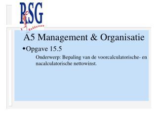 A5 Management & Organisatie Opgave 15.5
