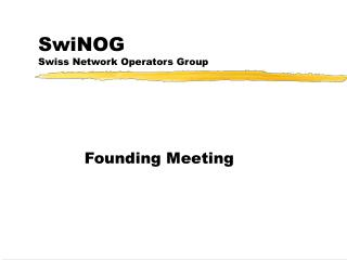 SwiNOG Swiss Network Operators Group