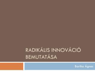 Radikális innováció bemutatása
