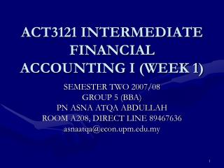 ACT3121 INTERMEDIATE FINANCIAL ACCOUNTING I (WEEK 1)