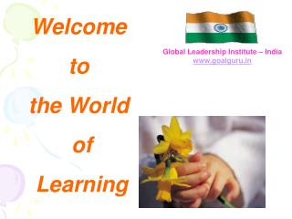 Welcome  to  the World  of  Learning