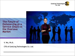 V. Wu, Ph.D. CTO of CentLing Technologies Co. Ltd.