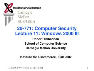 20-771: Computer Security Lecture 11: Windows 2000 III