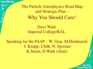 The Particle Astrophysics Road Map  and Strategic Plan –  Why You Should Care!