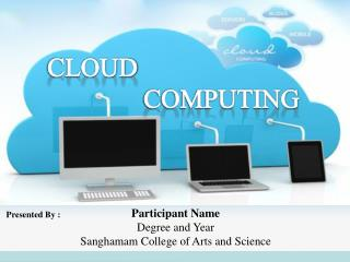 Participant Name Degree and Year Sanghamam College of Arts and Science