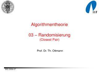 Algorithmentheorie 03 – Randomisierung (Closest Pair)