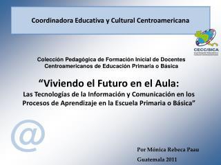 Coordinadora Educativa y Cultural Centroamericana