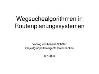 Wegsuchealgorithmen in Routenplanungssystemen