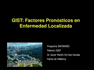 GIST: Factores Pron�sticos en Enfermedad Localizada