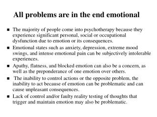 All problems are in the end emotional