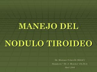 MANEJO DEL NODULO TIROIDEO