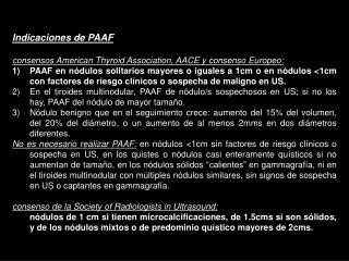 Indicaciones de PAAF consensos American Thyroid Association, AACE y consenso Europeo :