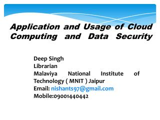 Deep Singh Librarian Malaviya  National Institute of Technology ( MNIT ) Jaipur