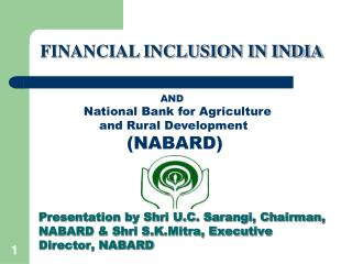 Presentation by Shri U.C. Sarangi, Chairman, NABARD  Shri S.K.Mitra, Executive Director, NABARD