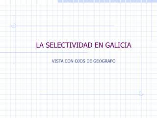 LA SELECTIVIDAD EN GALICIA