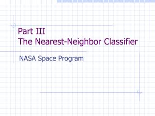 Part III The Nearest-Neighbor Classifier