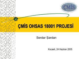 ÇMİS OHSAS 18001 PROJESİ