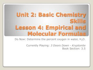 Unit 2: Basic Chemistry Skills Lesson 4: Empirical and Molecular Formulas