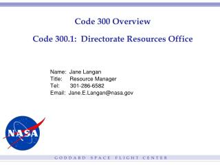 Code 300 Overview Code 300.1:  Directorate Resources Office