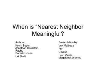 When is  Nearest Neighbor Meaningful