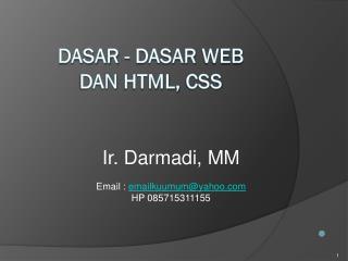 Dasar  -  dasar  Web  dan  HTML,  css