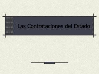 """""""Las Contrataciones del Estado"""