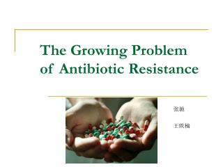 The Growing Problem of Antibiotic Resistance