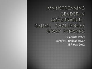 Mainstreaming Gender in Governance – Issues,   Challenges & Way Forward