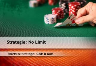 Shortstackstrategie: Odds & Outs