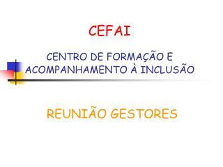 CEFAI CENTRO DE FORMA��O E ACOMPANHAMENTO � INCLUS�O