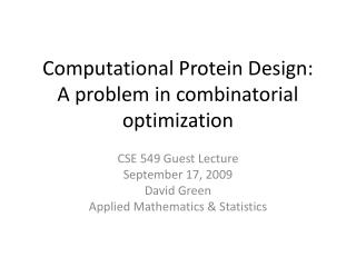 Computational Protein Design: A problem in combinatorial optimization