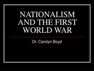 NATIONALISM AND THE FIRST WORLD WAR