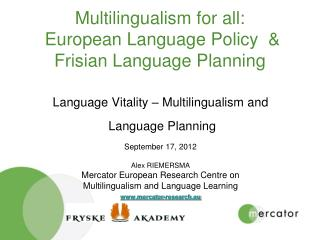 Multilingualism for all:   European Language Policy  & Frisian Language Planning