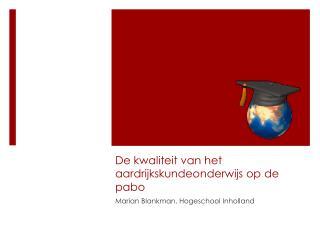 De kwaliteit van het aardrijkskundeonderwijs op de pabo
