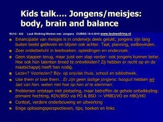 Kids  talk…. Jongens/meisjes: body,  brain  and  balance