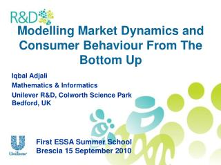 Modelling Market Dynamics and Consumer Behaviour From The Bottom Up