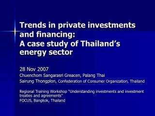 Trends in private investments and financing:  A case study of Thailand s energy sector