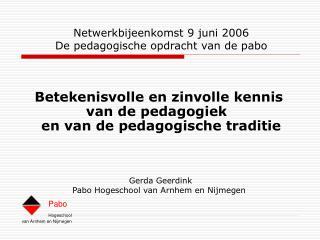 Netwerkbijeenkomst 9 juni 2006 De pedagogische opdracht van de pabo