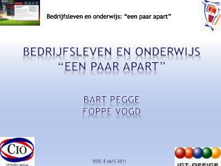"""Bedrijfsleven en Onderwijs """"Een paar apart"""" Bart Pegge Foppe Vogd"""