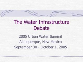 The Water Infrastructure Debate