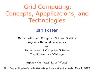 Grid Computing: Concepts, Appplications, and Technologies