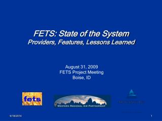 FETS: State of the System Providers, Features, Lessons Learned