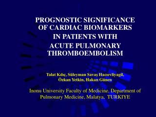 PROGNOSTIC SIGNIFICANCE OF CARDIAC BIOMARKERS  IN PATIENTS WITH  ACUTE PULMONARY THROMBOEMBOLISM