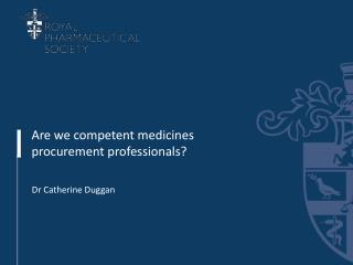 Are we competent medicines procurement professionals?