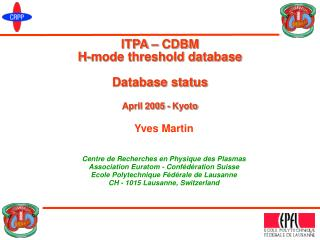 ITPA – CDBM H-mode threshold database Database status April  200 5  -  Kyoto