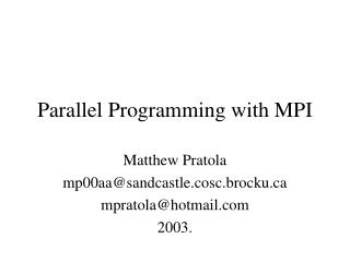 Parallel Programming with MPI