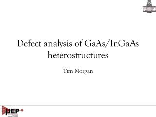 Defect analysis of GaAs/InGaAs heterostructures