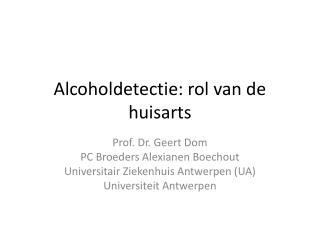 Alcoholdetectie: rol van de huisarts