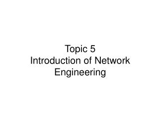 Topic 5 Introduction of Network Engineering